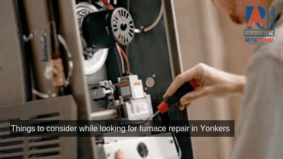 Things to consider while looking for furnace repair in Yonkers
